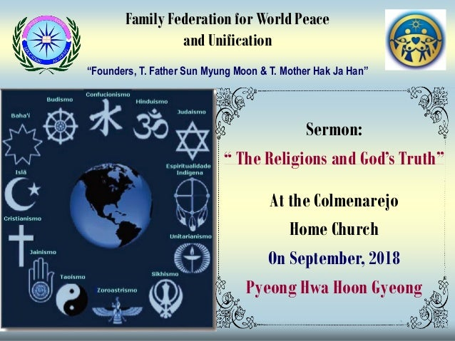 "Sermon: "" The Religions and God's Truth"" At the Colmenarejo Home Church On September, 2018 Pyeong Hwa Hoon Gyeong Family F..."