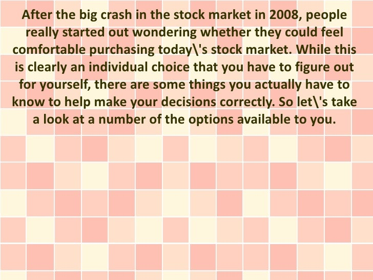 After the big crash in the stock market in 2008, people  really started out wondering whether they could feelcomfortable p...