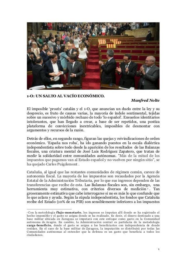 1 1-O: UN SALTO AL VACÍO ECONÓMICO. Manfred Nolte El imposible 'procés' catalán y el 1-O, que anuncian un duelo entre la ...