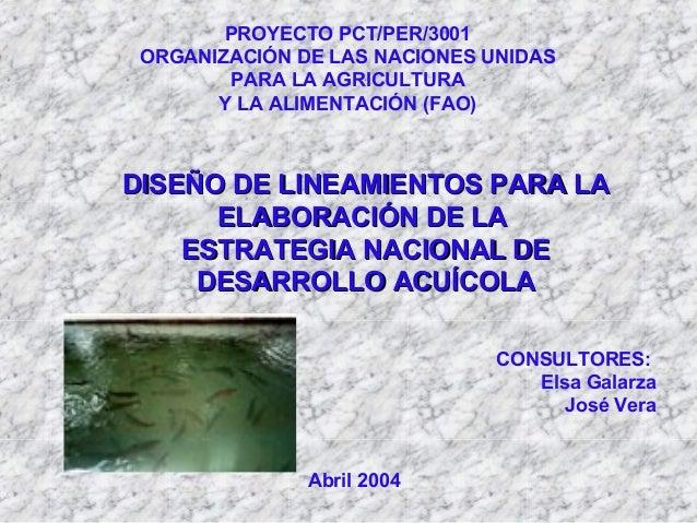PROYECTO PCT/PER/3001ORGANIZACIÓN DE LAS NACIONES UNIDASPARA LA AGRICULTURAY LA ALIMENTACIÓN (FAO)DISEÑO DE LINEAMIENTOS P...