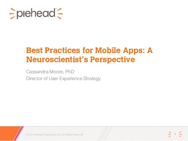 Best Practices for Mobile Apps: ANeuroscientist's PerspectiveCassandra Moore, PhDDirector of User Experience Strategy© 201...
