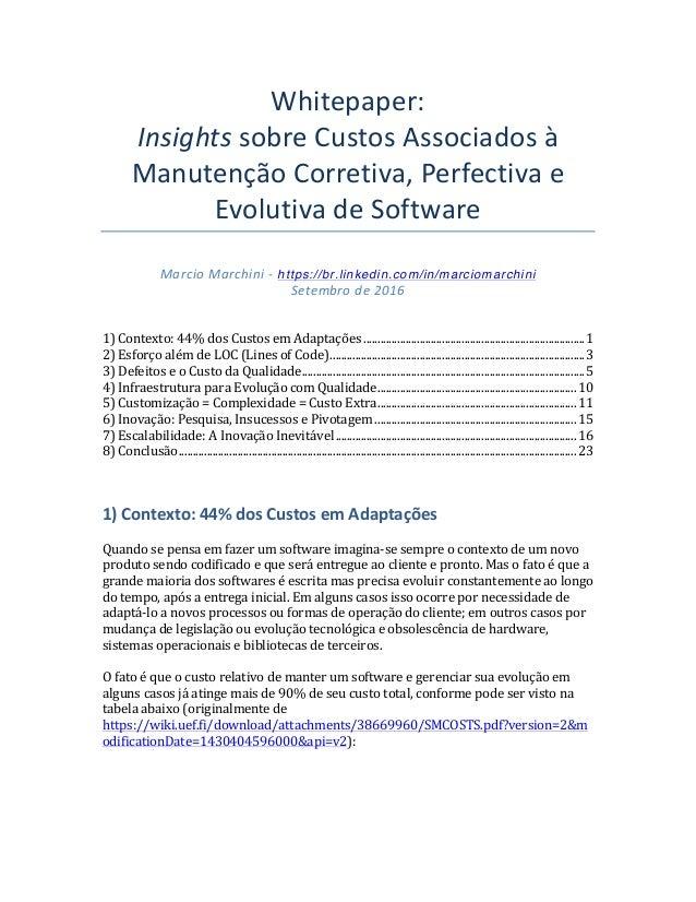 Whitepaper: InsightssobreCustosAssociadosà ManutençãoCorretiva,Perfectivae EvolutivadeSoftware  MarcioMarch...