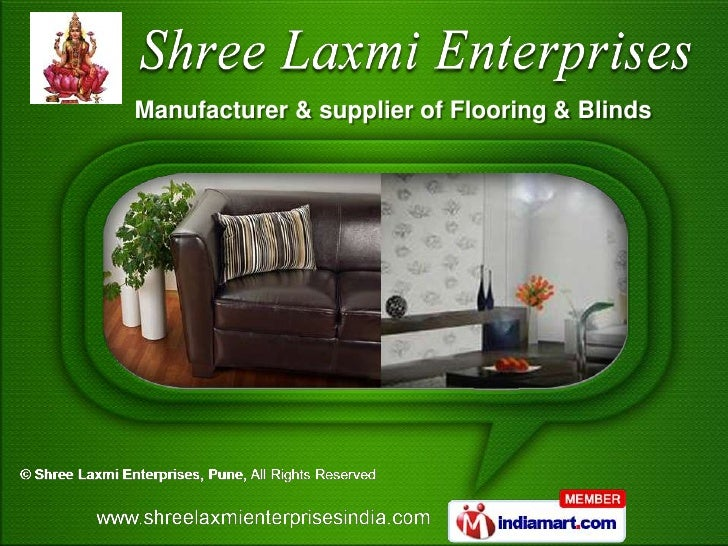 Manufacturer & supplier of Flooring & Blinds