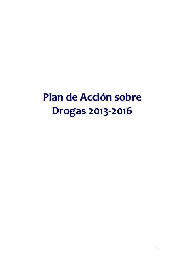 PlandeAcciónsobre  Drogas2013‐2016                        1