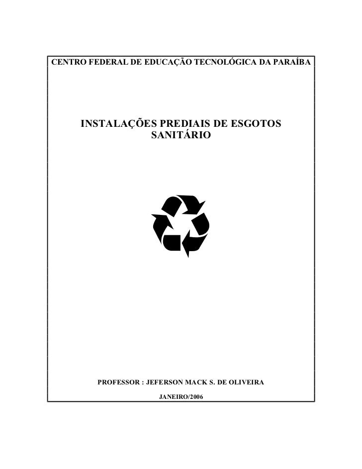 CENTRO FEDERAL DE EDUCAÇÃO TECNOLÓGICA DA PARAÍBA     INSTALAÇÕES PREDIAIS DE ESGOTOS               SANITÁRIO        PROFE...