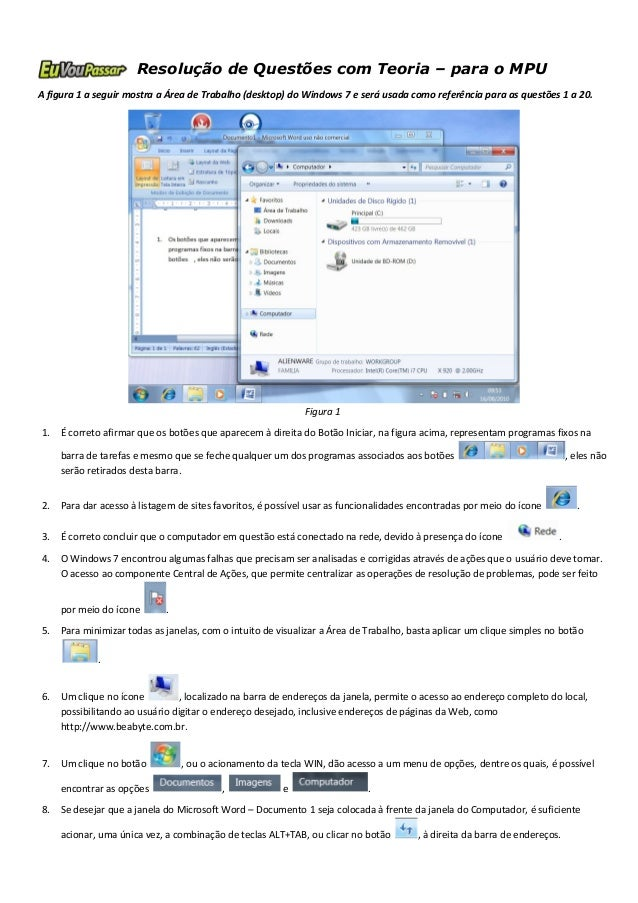 Resolução de Questões com Teoria – para o MPU  A figura 1 a seguir mostra a Área de Trabalho (desktop) do Windows 7 e será...