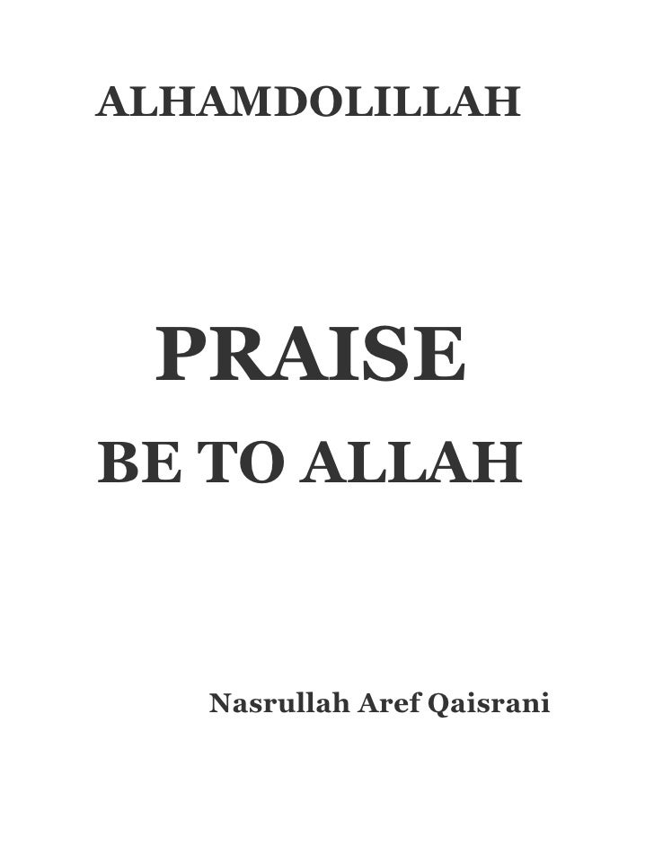 ALHAMDOLILLAH      PRAISE BE TO ALLAH      Nasrullah Aref Qaisrani