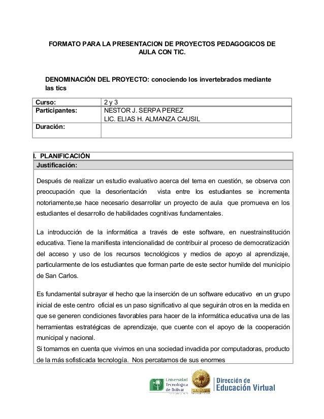FORMATO PARA LA PRESENTACION DE PROYECTOS PEDAGOGICOS DE AULA CON TIC.  DENOMINACIÓN DEL PROYECTO: conociendo los inverteb...