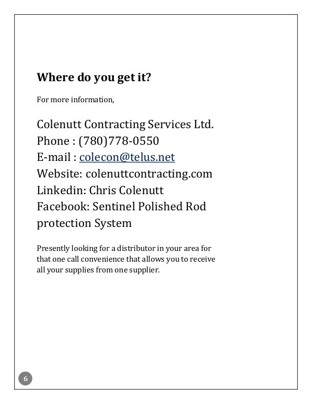6 Where do you get it? For more information, Colenutt Contracting Services Ltd. Phone : (780)778-0550 E-mail : colecon@tel...