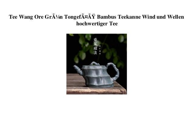 Tee Wang Ore Grün Tongefäß Bambus Teekanne Wind und Wellen hochwertiger Tee