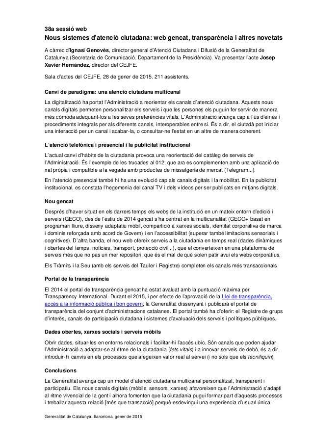 38a sessió web Nous sistemes d'atenció ciutadana: web gencat, transparència i altres novetats A càrrec d'Ignasi Genovès, d...