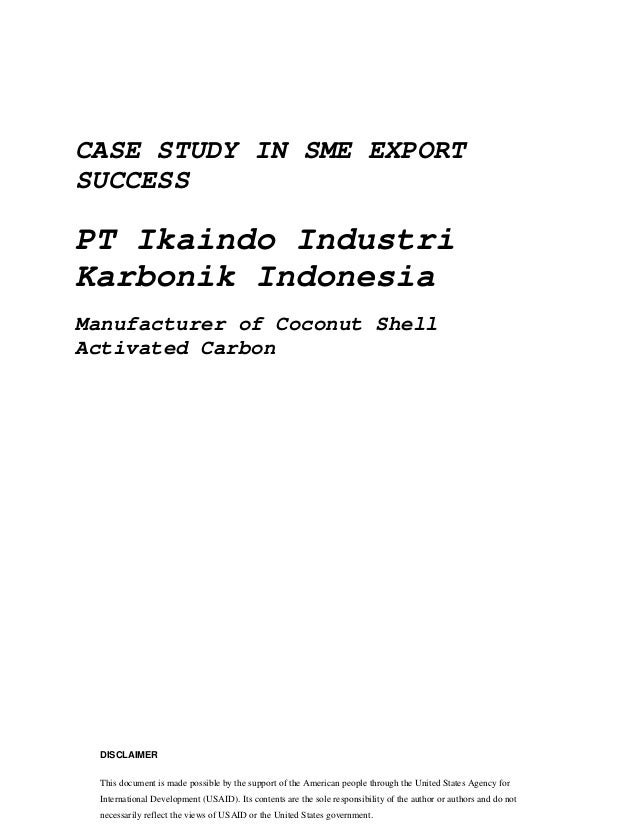 Contents 1. Introduction 1 Activated Carbon in the Indonesian Coconut Industry 1 Indonesia in the Global Market for Activa...