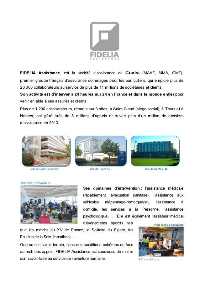 FIDELIA Assistance, est la société d'assistance de Covéa (MAAF, MMA, GMF), premier groupe français d'assurance dommages po...