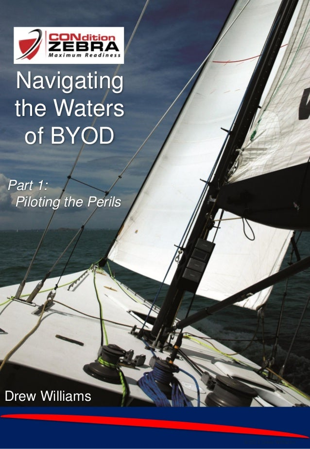 Byod ebook part 1 drew navigating the waters of byod 2013 drew williams drew williams navigating the waters of byod fandeluxe Choice Image