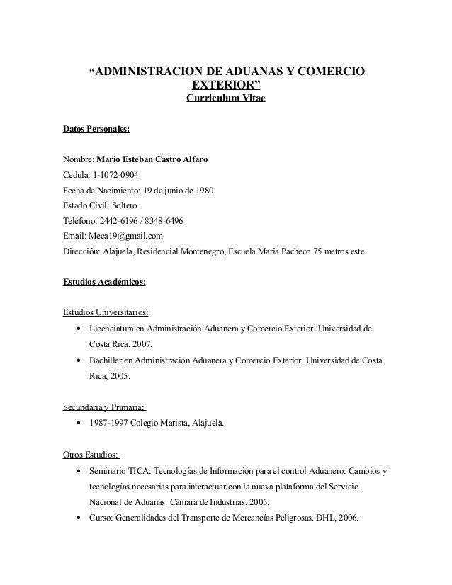 """""""ADMINISTRACION DE ADUANAS Y COMERCIO EXTERIOR"""" Curriculum Vitae Datos Personales: Nombre: Mario Esteban Castro Alfaro Ced..."""