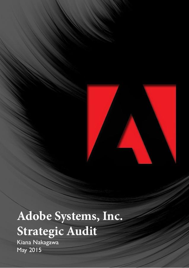 Kiana Nakagawa May 2015 Adobe Systems, Inc. Strategic Audit