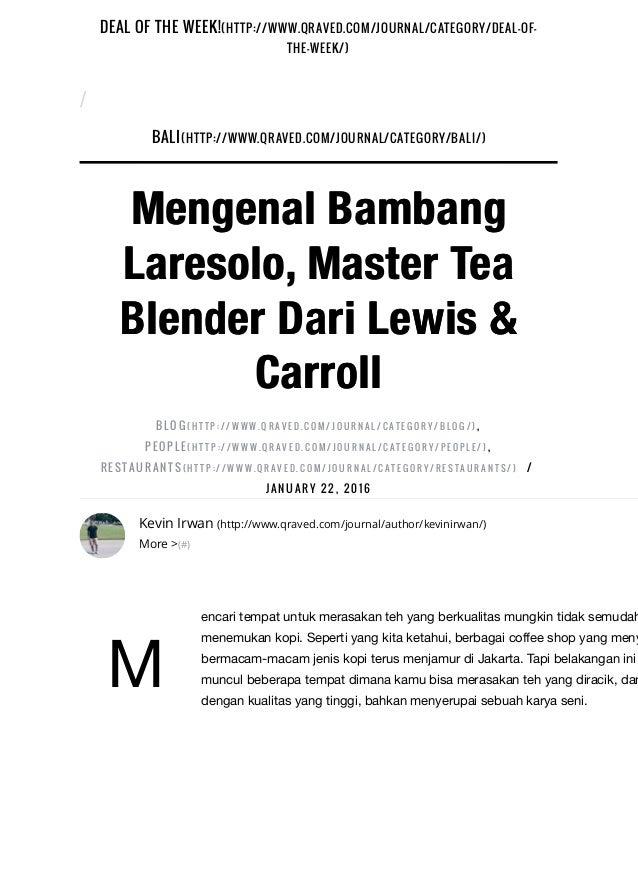 Portfolio - Mengenal Bambang Laresolo, Master Tea Blender dari Lewis & Carroll Slide 2