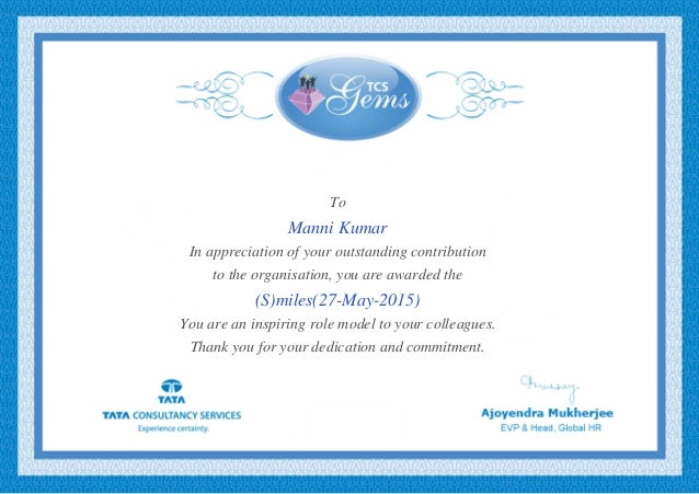 To Manni Kumar In appreciation of your outstanding contribution to the organisation, you are awarded the (S)miles(27-May-2...
