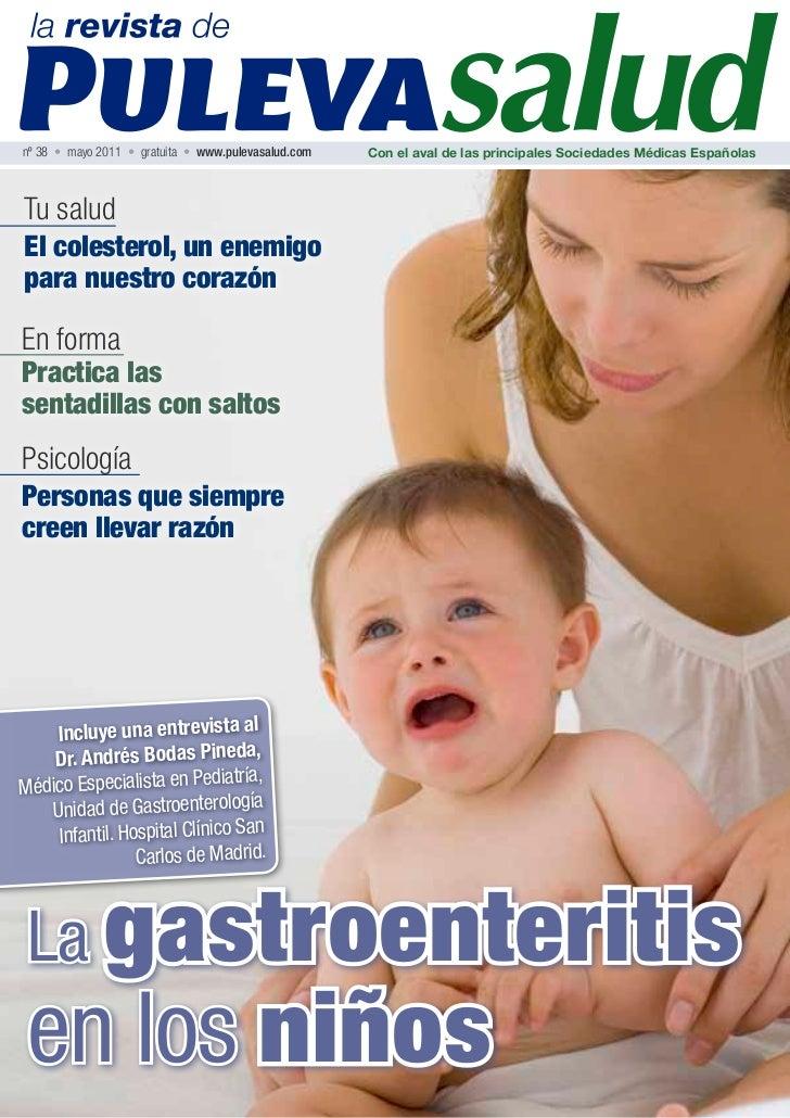 nº 38 • mayo 2011 • gratuita • www.pulevasalud.com   Con el aval de las principales Sociedades Médicas EspañolasTu saludEl...