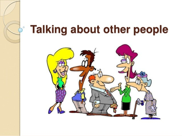 Talking about other people