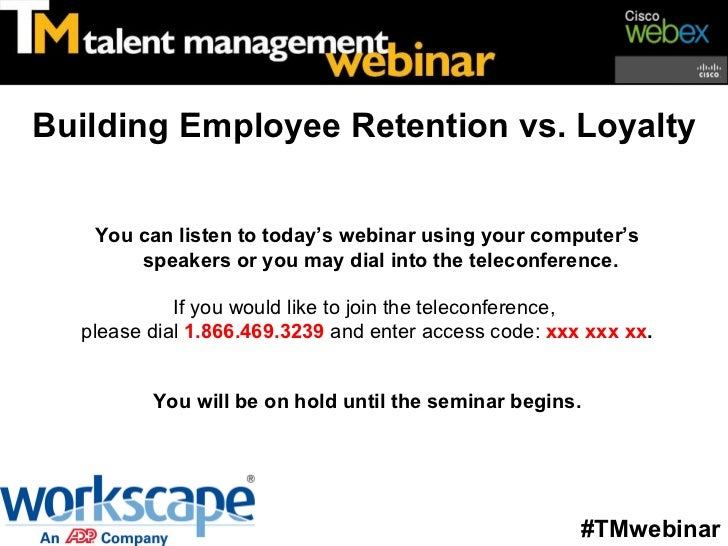 You can listen to today's webinar using your computer's speakers or you may dial into the teleconference. If you would lik...