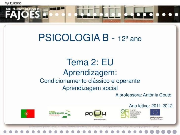 PSICOLOGIA B - 12º ano                                            Tema 2: EU                                        Aprend...