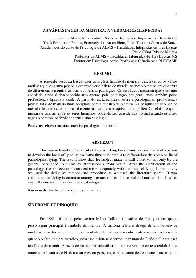 1  AS VÁRIAS FACES DA MENTIRA: A VERDADE ESCLARECIDA?  Sandra Alves, Aline Rafaela Nascimento, Larissa Jaqueline de Deus J...
