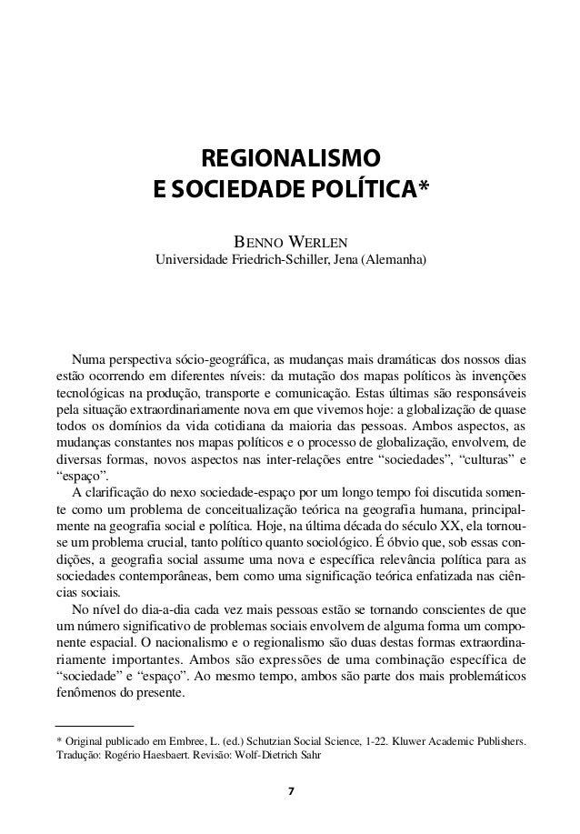REGIONALISMO                    E SOCIEDADE POLÍTICA*                                  BENNO WERLEN                     Un...