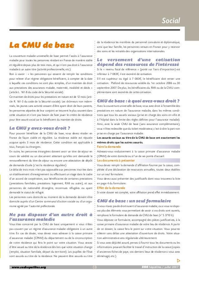Social  La CMU de base  de la résidence les membres du personnel consulaire et diplomatique, ainsi que leur famille, les p...