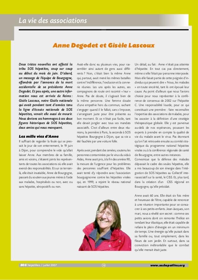La vie des associations Anne Degodet et Gisèle Lascoux Deux tristes nouvelles ont affecté la tribu SOS hépatites, coup sur...