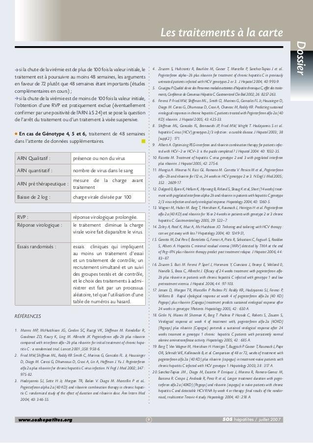 Les traitements à la carte 4. Zeuzem S, Hultcrantz R, Bourlière M, Goeser T, Marcellin P, Sanchez-Tapias J et al.. Pegint...