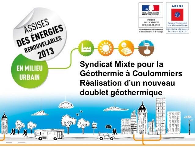 Syndicat Mixte pour la Géothermie à Coulommiers Réalisation d'un nouveau doublet géothermique