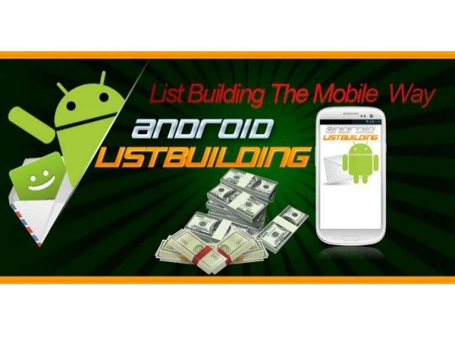 Android List BuildingRevolutionary Method Builds Your         List Super Fast