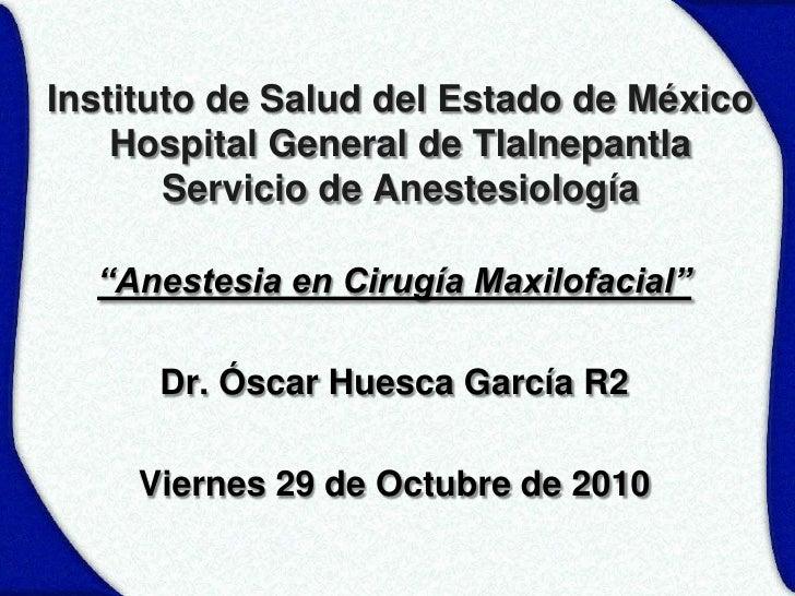 """Instituto de Salud del Estado de México    Hospital General de Tlalnepantla       Servicio de Anestesiología  """"Anestesia e..."""