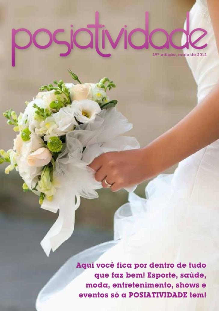 39ª edição, maio de 2012Aqui você fica por dentro de tudo    que faz bem! Esporte, saúde,  moda, entretenimento, shows eev...