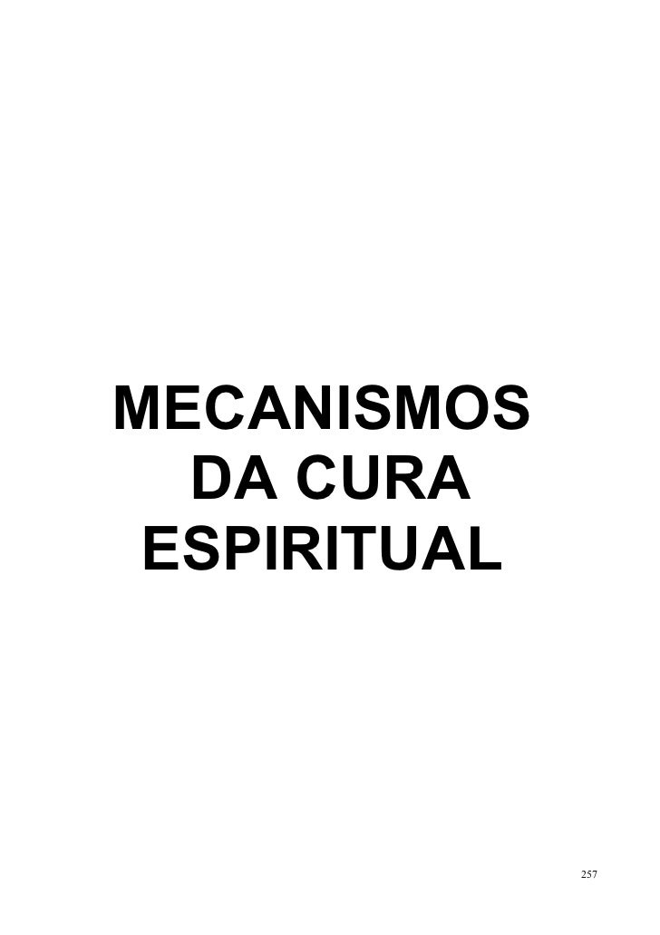 MECANISMOS  DA CURA ESPIRITUAL              257