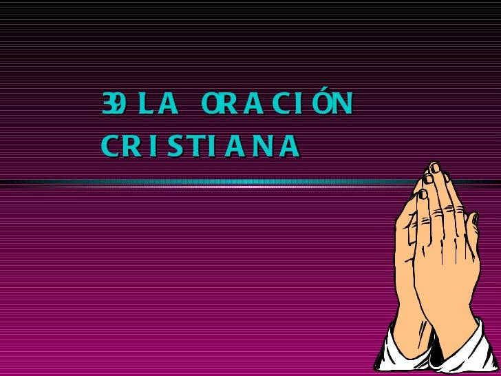 39. LA ORACIÓN CRISTIANA