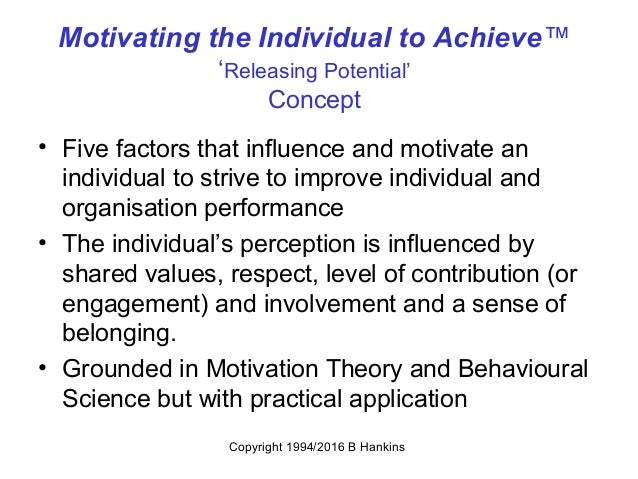 motivational factors which affect an individual The two-factor theory states that there are two factors that influence an individual's level of motivation - hygiene factors and motivator factors.
