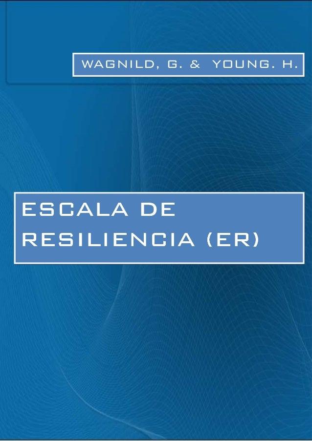 WAGNILD, G. & YOUNG. H. ESCALA DEESCALA DEESCALA DEESCALA DE RESILIENCIA (ER)RESILIENCIA (ER)RESILIENCIA (ER)RESILIENCIA (...