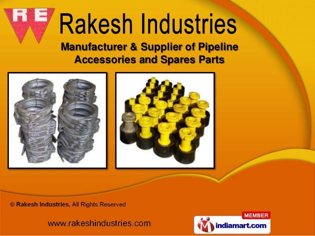 Manufacturer & Supplier of Pipeline  Accessories and Spares Parts