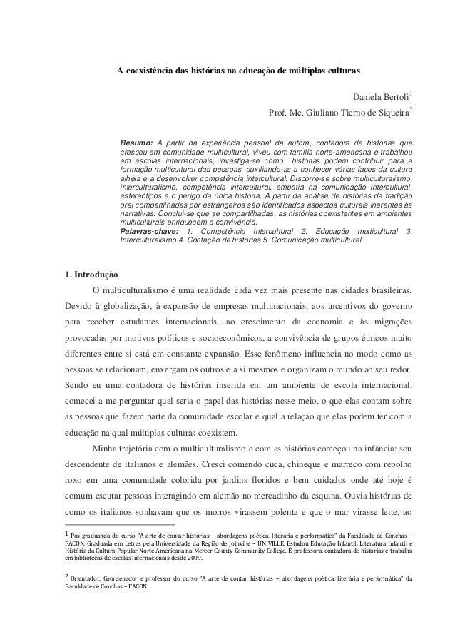 A coexistência das histórias na educação de múltiplas culturas Daniela Bertoli1 Prof. Me. Giuliano Tierno de Siqueira2 Res...