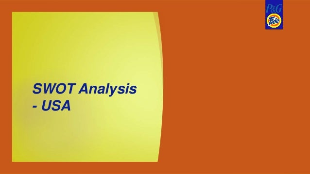 swot analysis of tide detergent Tide detergent from p&g is evaluated in terms of its swot analysis, stp and  competition.