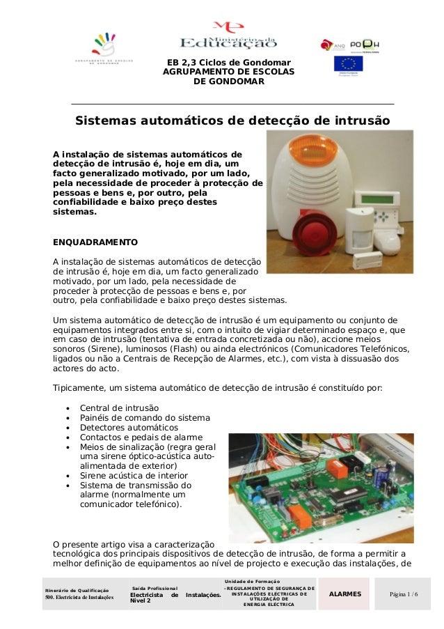 EB 2,3 Ciclos de Gondomar AGRUPAMENTO DE ESCOLAS DE GONDOMAR  Sistemas automáticos de detecção de intrusão A instalação de...