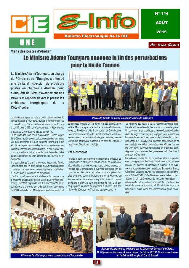 U N E Bulletin Electronique de la CIE N° 114 AOÛT 2015 La pluie n'aura pas eu raison de la détermination du Ministre Adama...