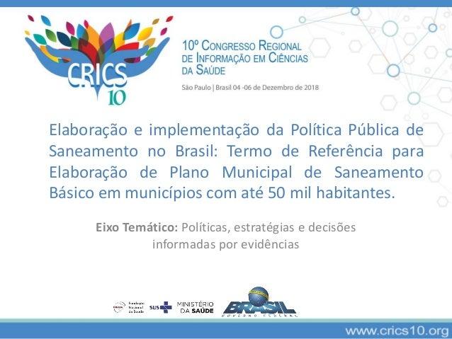 Elaboração e implementação da Política Pública de Saneamento no Brasil: Termo de Referência para Elaboração de Plano Munic...