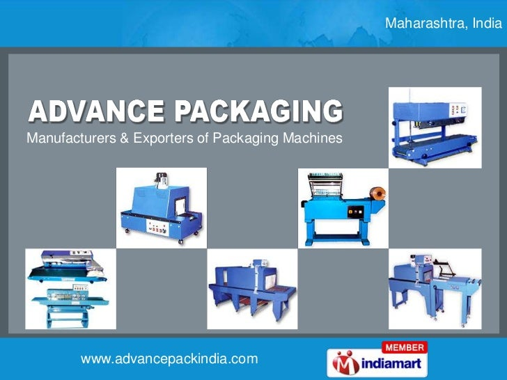 Maharashtra, India<br />Manufacturers & Exporters of Packaging Machines<br />www.advancepackindia.com<br />