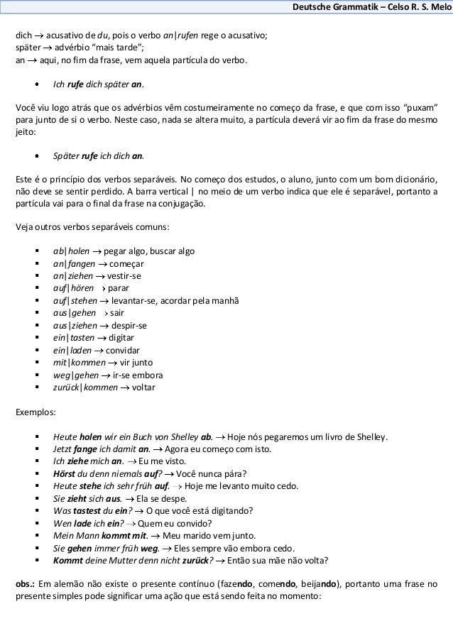 "Deutsche Grammatik – Celso R. S. Melodich acusativo de du, pois o verbo an|rufen rege o acusativo;später advérbio ""mais ta..."