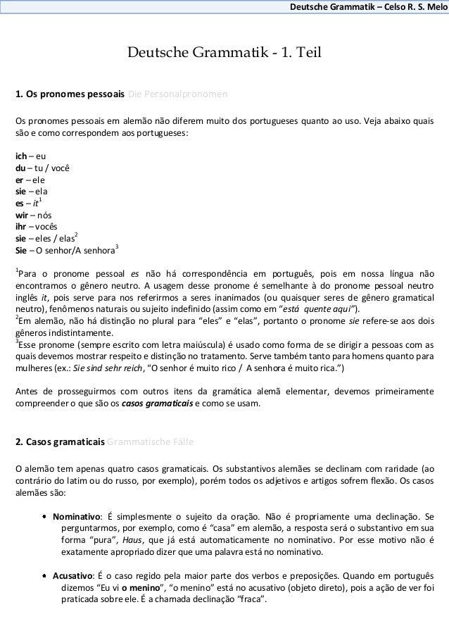 Deutsche Grammatik – Celso R. S. Melo                            Deutsche Grammatik - 1. Teil1. Os pronomes pessoais Die P...