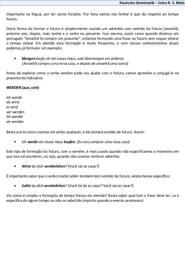 Deutsche Grammatik – Celso R. S. Meloimportante na língua, por ter várias funções. Por hora vamos nos limitar à que diz re...