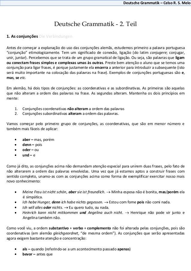 Deutsche Grammatik – Celso R. S. Melo                            Deutsche Grammatik - 2. Teil1. As conjunções Die Verbindu...